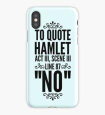 NO - Hamlet Shakespeare Quote iPhone Case/Skin