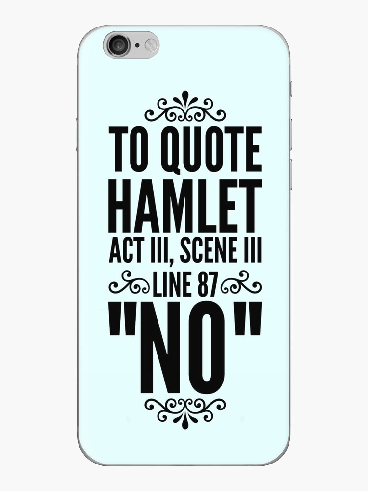 Nein - Hamlet Shakespeare-Zitat von katrinawaffles