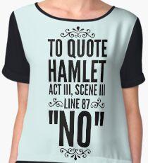 """NO"" Hamlet Shakespeare Quote Women's Chiffon Top"