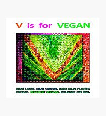 """""""V"""" IS FOR VEGAN. Photographic Print"""
