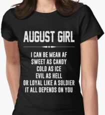 August girl I can be mean AF T-Shirt
