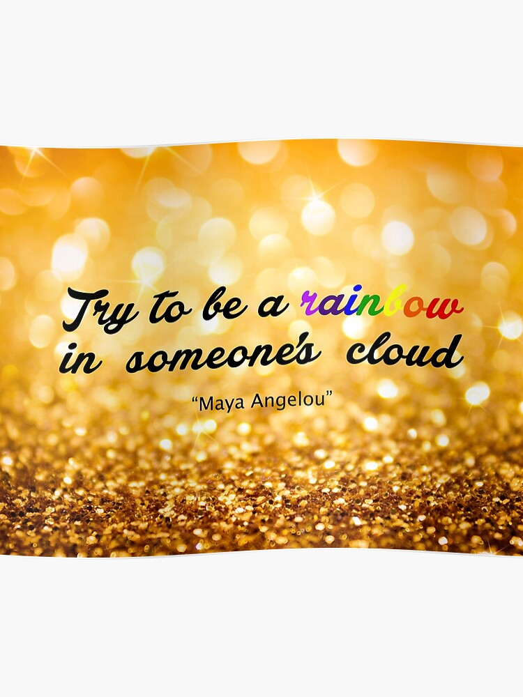 Try To Be A Rainbow Maya Angelou Inspirational Quote Wd