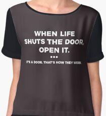 When Life Shuts A Door, Open It Women's Chiffon Top