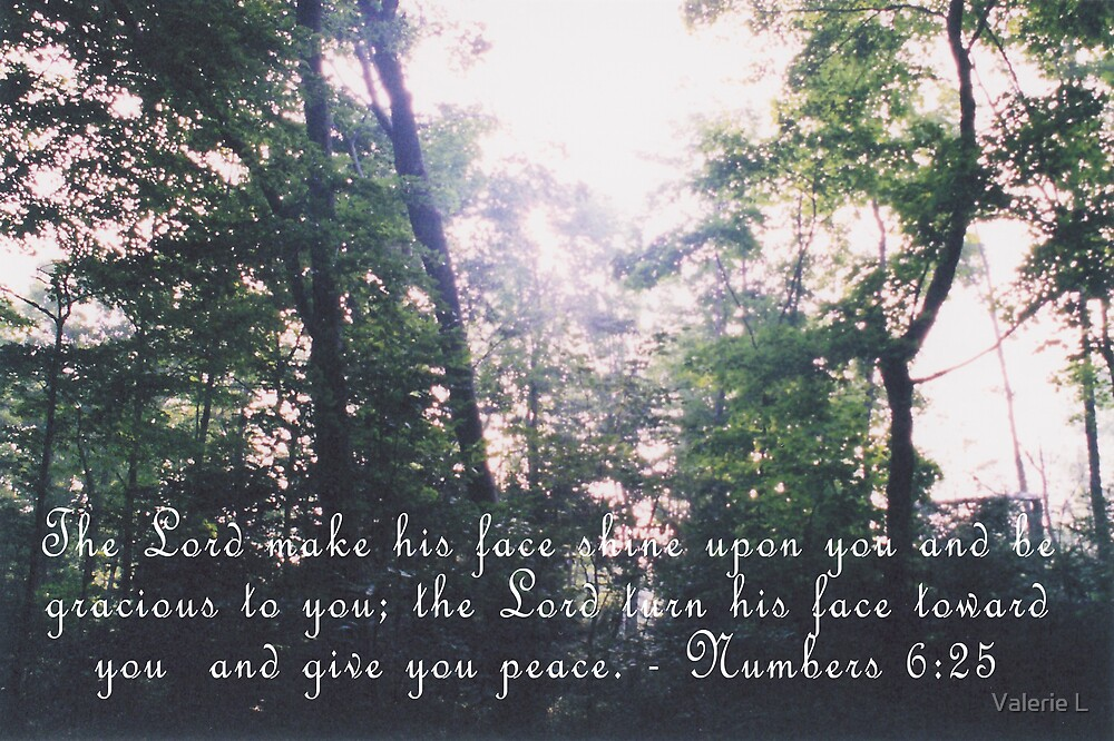 Numbers 6:25 by Valerie L