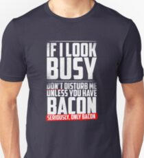 Seriously - Only Bacon T-Shirt