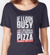 Seriously - Only Pizza Women's Relaxed Fit T-Shirt