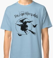HALLOWEEN T-SHIRT - I CAN DRIVE A STICK Classic T-Shirt