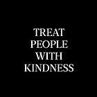 Treat People With Kindness (White) by meanicolexx