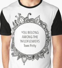 you belong among the wildflowers Graphic T-Shirt