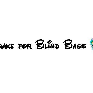 I Brake For Blind Bags by MsThomEGemcity