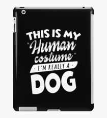 This Is My Human Costume I'm Really A Dog Funny iPad Case/Skin