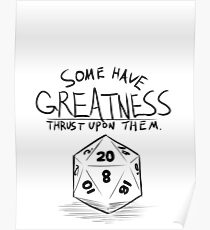 Greatness D20 Quote - Green Screen (Black Text) Poster