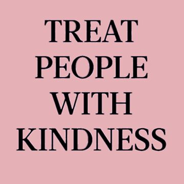 Treat People With Kindness (Black/Pink) by meanicolexx