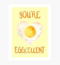 You're Eggcellent Art Print