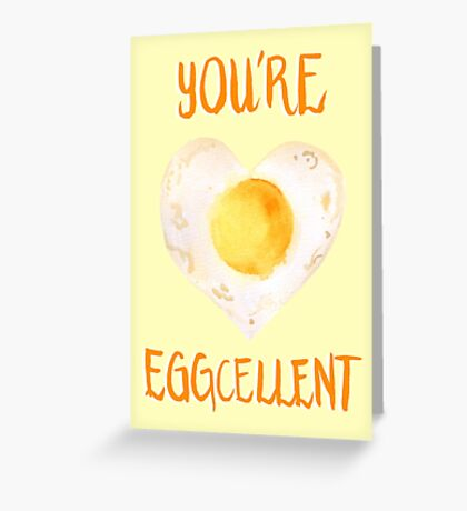 You're Eggcellent Greeting Card