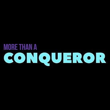 More than a conqueror - Bible Quotes by quotysalad