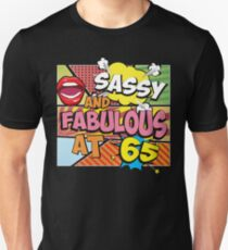 65th Birthday Gifts For Women Sassy And Fabulous At 65 T-Shirt