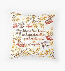 Sylvia Plath Quote Throw Pillow