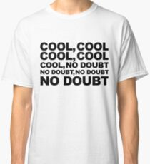 cool, no doubt Classic T-Shirt