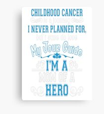 Childhood Cancer Awareness Mom Of A Hero T Shirt Canvas Print