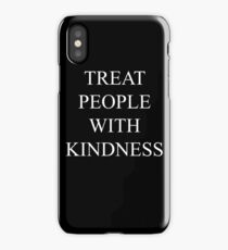 TREAT PEOPLE WITH KINDNESS iPhone Case/Skin