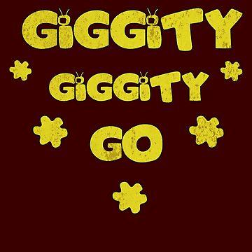 Giggity Giggity Go by Dailytees