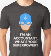 I'm An Accountant What's Your Superpower? Funny Humor Hilarious Design T-Shirt