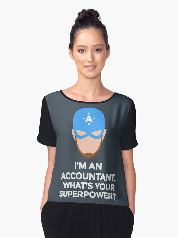 I'm An Accountant What's Your Superpower? Funny Humor Hilarious Design Women's Chiffon Top Front