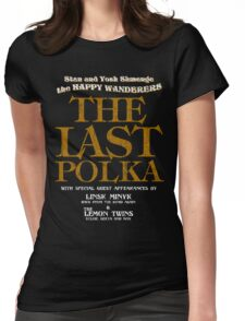 The Shmenges - The Last Polka  Womens Fitted T-Shirt