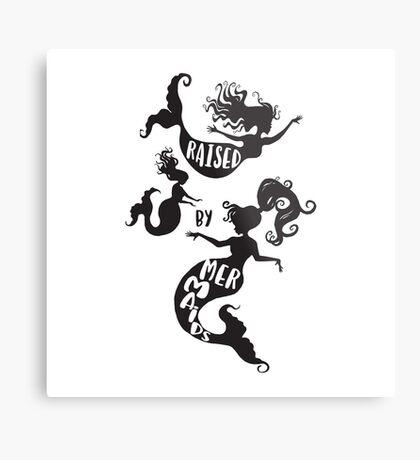 Raised By Mermaids - Black silhouette Metal Print
