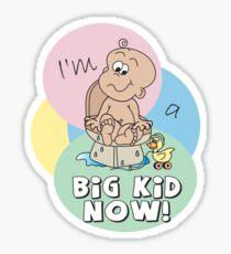 I'm a Big Kid Now Sticker