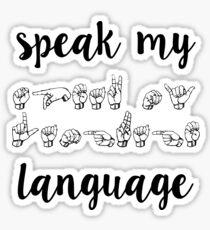 speak my sign language Sticker