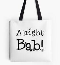 Alright Bab!  Tote Bag