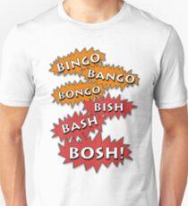 Bingo Bango Bongo Bish Bash Bosh T-Shirt