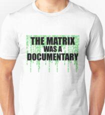 The Matrix Was A Documentary T-Shirt T-Shirt