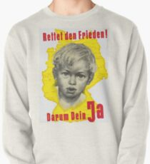 Save The Peace - Say Yes! - East German Unification Poster 1951 Pullover