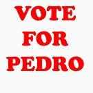 Vote For Pedro by rudeboyskunk