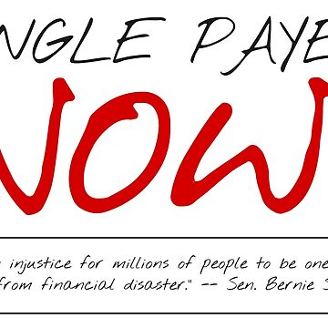 SINGLE PAYER NOW! by robertpartridge