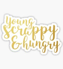 Young, Scrappy, and Hungry Sticker