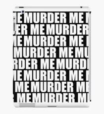 murder me iPad Case/Skin