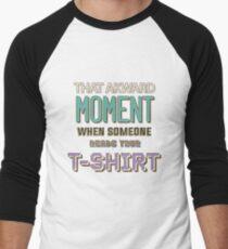 That Akward Moment T-Shirt