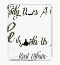 Kurt Cobain slogan. iPad Case/Skin