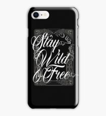 Stay Wild And Free - Vintage Inspirational Typography Quote iPhone Case/Skin