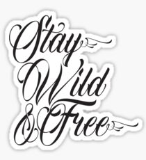 Stay Wild And Free - Vintage Inspirational Typography Quote Sticker
