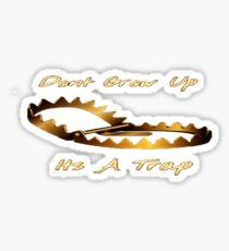 Dont Grow Up Sticker