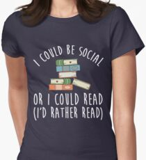 I Could Be Social Or I Could Read - I'd Rather Read T-Shirt