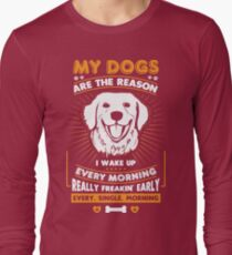 My Dogs Are The Reason I Wake Up T-Shirt
