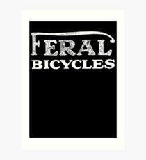 Feral Bicycles Art Print
