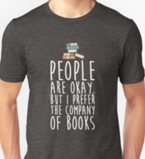 People Are Okay But I Prefer The Company Of Books T-Shirt