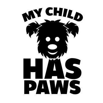 My Child Has Paws - Black by Nortonrf